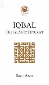 Iqbal: The Islamic Futurist